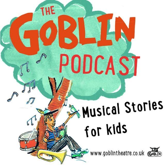 The Goblin Podcast (Musical Stories for Kids)
