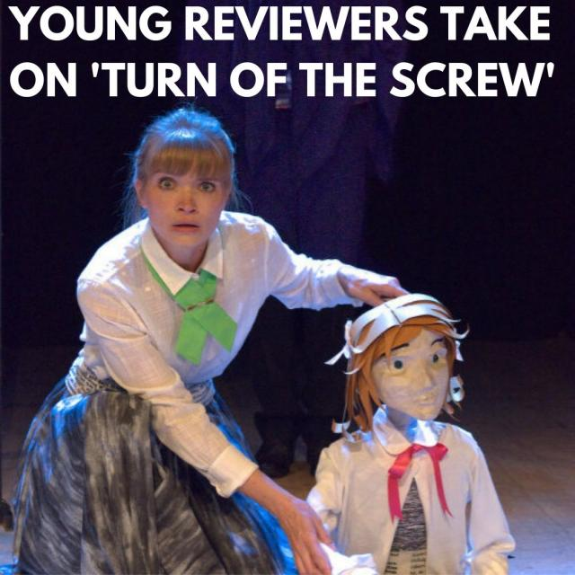 Young Reviewers review 'Turn Of The Screw' at Cornerstone, Didcot