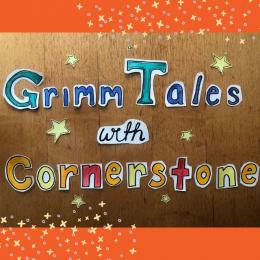 Grimm Tales with Cornerstone
