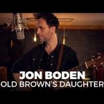 Jon Boden -  Old Brown's Daughter (Live at Silk Mill)