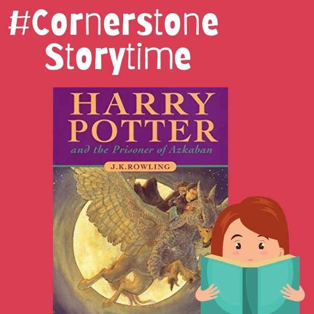 #CornerstoneStorytime - Harry Potter & The Prisoner of Askaban