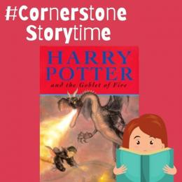 #CornerstoneStorytime - Harry Potter & The Goblet of Fire