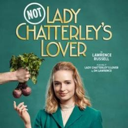 Not: Lady Chatterley's Lover at Cornerstone Arts Centre, Didcot
